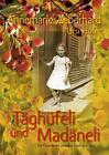 Täghüfeli und Madäneli von Annemarie Aeberhard und Ursi Hofer (2014, Taschenbuch)