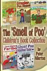 The 'Smell of Poo' Children's Book Collection by Peter Allerton (Paperback / softback, 2015)