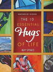 The 10 Essential Hugs of Life by Roy Spence (Hardback, 2013)
