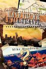 Have Thumb, Will Travel: A Samaritan's Walk by Mike Woodrum (Paperback / softback, 2012)