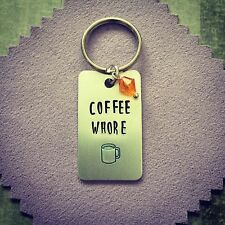 Coffee Whore Handmade Handstamped Keyring Funny Original Gift