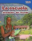 La Escuela Alrededor del Mundo by Dona Herweck Rice (Paperback / softback, 2012)