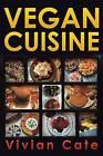 Vegan Cuisine by Vivian Cate (Paperback / softback, 2014)