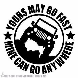 Yours May Go Fast Mine Can Go Anywhere Jeep Wrangler Jk Jku 4x4 Decal Sticker Ebay