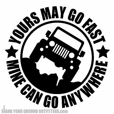 YOURS MAY GO FAST MINE CAN GO ANYWHERE Sports Van Truck Off-road Car Sticker