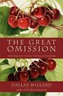 The Great Omission: Reclaiming Jesus's Essential Teachings on Discipleship by Professor Dallas Willard (Paperback / softback, 2014)