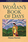 A Woman's Book of Days: Each New Day, a New Conversation by Donna Sinclair (Paperback, 1997)