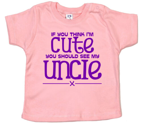 """Uncle Baby T-Shirt /""""If you think I/'m Cute see My Uncle/"""" Niece Nephew Tee Gift"""