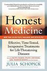 Honest Medicine: Effective, Time-Tested, Inexpensive Treatments for Life-Threatening Diseases by Julia E Schopick (Paperback / softback, 2011)
