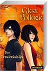 Oksa Pollock - Der Treubrüchige (Bd. 3) von Cendrine Wolf und Anne Plichota (2013, Kunststoffeinband)