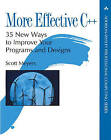 More Effective C++: 35 New Ways to Improve Your Programs and Designs by Scott Meyers (Paperback, 1995)