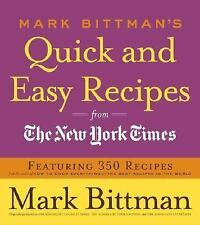 Mark Bittman's Quick and Easy Recipes from the New York Times: Featuring 350 re