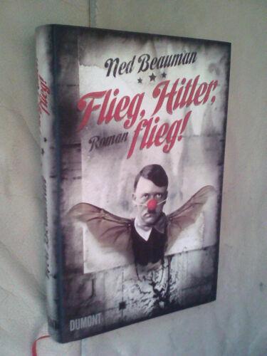 1 von 1 - Ned Beauman: Flieg, Hitler, flieg! (Gebundene Ausgabe)