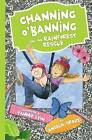 Channing O'Banning and the Rainforest Rescue by Angela Spady (Paperback, 2015)