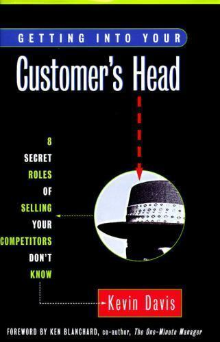 Getting Into Your Customer S Head 8 Secret Roles Of Selling Your Competitors Don T Know By Kevin Davis 1996 Hardcover For Sale Online Ebay