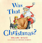 Was That Christmas? by Hilary McKay (Hardback, 2002)