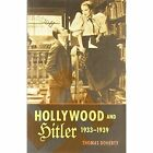 Hollywood and Hitler, 1933-1939 by Thomas Doherty (Paperback, 2015)