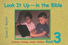 Look It Up-In the Bible, Book 3: Dreamers, Feelings, Hands and Numbers