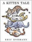 A Kitten Tale by Eric Rohmann (Board book, 2015)