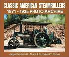 Classic American Steamrollers 1871-1935 by Raymond L. Drake, Robert T. Rhode (Paperback, 2001)