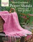 More Crocheted Prayer Shawls : 10 Patterns to Make and Share by Janet Severi Bristow and Victoria A. Cole-Galo (2016, Stapled)