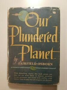 OUR PLUNDERED PLANET by Fairfield Osborn 1948 hcdj FIRST EDITION 1st PRINT Rare!