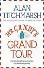 Mr Gandy's Grand Tour by Alan Titchmarsh (Paperback, 2016)