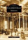 Images of America: Clarksville, Indiana by Jane Sarles (2001, Paperback)