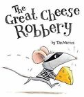 The Great Cheese Robbery by Tim Warnes (Hardback, 2015)