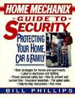Home Mechanix Guide to Security : Protecting Your Home, Car, and Family by Bill Phillips (1993, Paperback)