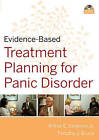 Evidence-Based Psychotherapy Treatment Planning for Panic Disorder by Arthur E. Jongsma, Timothy J. Bruce (Undefined, 2010)