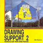 Drawing Support: Bk. 2: Murals of War and Peace by Bill Rolston (Paperback, 1995)