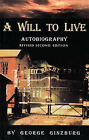 A Will to Live by George Ginzburg (Paperback, 2007)