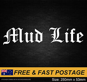 MUD-LIFE-Decal-Sticker-Vinyl-JDM-Ute-4x4-Funny-Toyota-Nissan-4wd-D40-NP300-Such