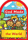 God Made the World by Una MacLeod (Board book, 1997)