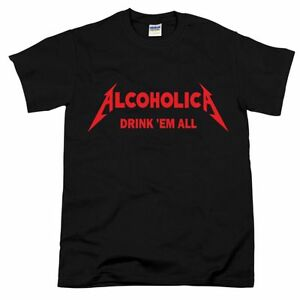 ALCOHOLICA-DRINK-039-EM-ALL-Heavy-Metal-Rock-Punk-Music-Bands-Fan-gift-Mens-T-Shirt