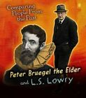 Pieter Bruegel the Elder and L.S. Lowry by Nick Hunter (Hardback, 2015)