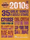 The 2010s - Country Decade Series by Hal Leonard Publishing Corporation (Paperback / softback, 2016)