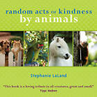 Random Acts of Kindness by Animals by Stephanie Laland (Paperback, 2008)