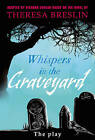 Whispers in the Graveyard Heinemann Plays by Theresa Breslin, Richard Conlon (Hardback, 2009)