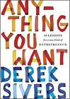 Anything You Want: 40 Lessons for a New Kind of Entrepreneur by Derek Sivers (Paperback, 2015)