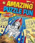 Amazing Puzzle Fun: Dot-to-dots and Other Awesome Activities by Arcturus Publishing Ltd (Paperback, 2013)