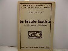 TRILUSSA, Le favole fasciste. Nota introduttiva di Asver Gravelli