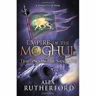 Traitors in the Shadows by Alex Rutherford (Hardback, 2015)