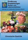 Ernährung bei chronischer Gastritis von Josef Miligui (2016, Taschenbuch)