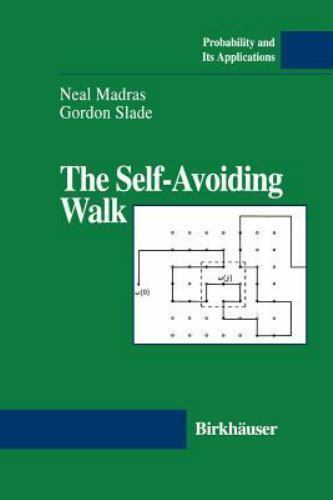 Probability and Its Applications: The Self-Avoiding Walk by Neal Madras and...