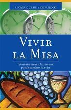 Vivir la misa / Living the Mass: Como Una Hora a la Semana Puede Cambiar Tu Vida