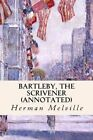 Bartleby, the Scrivener (Annotated) by Herman Melville (Paperback / softback, 2015)