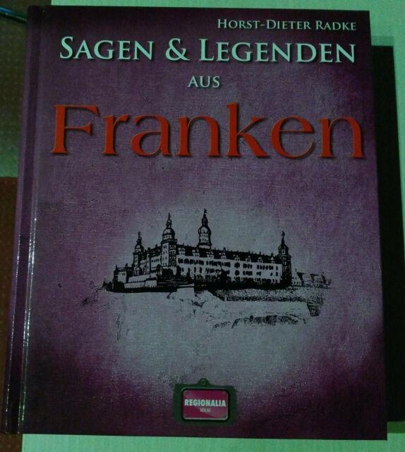 Sagen und Legenden aus Franken von Horst-Dieter Radke (Gebundene Ausgabe)