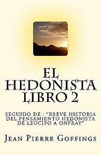 El Hedonista, Libro 2 : Libro 2 by Jean Pierre Goffings (2011, Paperback)